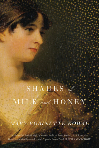 Shades of Milk and Honey - Glamourist Histories book 1